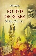 No Bed of Roses : The Rose Chan Story, Cecil Rajendra