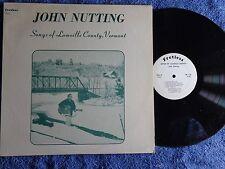 """JOHN NUTTING """"SONGS OF LAMOILLE VERMONT"""" LP FRETLESS 112 RARE 1975 SSW"""