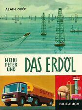 Heidi Peter und Das Erdöl Alain Grée Boje Verlag 1971 TOP!