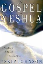 The Gospel of Yeshua : A Fresh Look at the Life and Teaching of Jesus