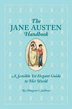 The Jane Austen Handbook: A Sensible Yet Elegant Guide to Her World-ExLibrary