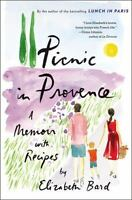 Picnic in Provence : A Memoir with Recipes by Bard, Elizabeth