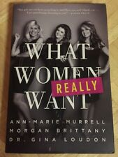 What Women Really Want SIGNED X 3 MORGAN BRITTANY Gina Louden Ann-Marie Murrell