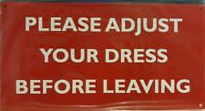 METAL ENAMEL SIGN - PLEASE ADJUST YOUR DRESS SIGN FOR THE BATHROOM OR CLOAK ROOM