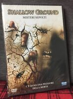 Shallow Ground Misteri Sepolti DVD Nuovo Sigillato