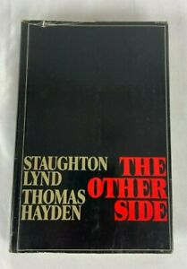 The Other Side by Staughton Lynd Thomas Hayden First Printing Vietnam war