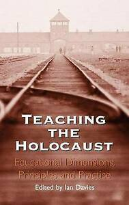 Teaching the Holocaust: Educational Dimensions, Principles and Practice, Davies,