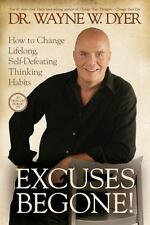 Excuses Begone! : How to Change Lifelong, Self-Defeating Thinking Habits by Way…