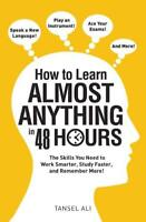 How to Learn Almost Anything in 48 Hours by Tansel Ali (author)