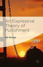 AN EXPRESSIVE THEORY OF PUNISHMENT - WRINGE, BILL - NEW HARDCOVER BOOK