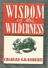 Wisdom of the Wilderness, Charles G D Roberts, Ryerson Press hardcover