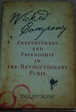 WICKED COMPANY BY PHILIPP BLOM 1ST EDITION 1ST PRINT UK LONDON FREE SHIPPING