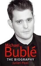 Good, Michael Buble: The biography, Peel, Juliet, Book
