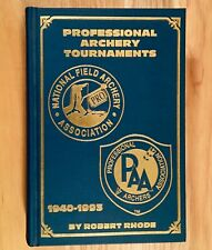PROFESSIONAL ARCHERY TOURNAMENTS 1940-1993 by Robert Rhode
