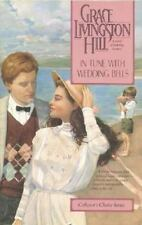 In Tune With Wedding Bells by Hill, Grace Livingston
