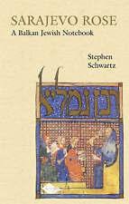 NEW Sarajevo Rose: A Balkan Jewish Notebook by Stephen Schwartz