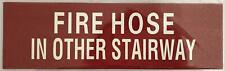 Fire Hose in other stairway sign - Red (3 X 10)