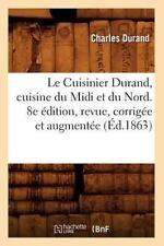 Le Cuisinier Durand, Cuisine du MIDI et du Nord. 8e Edition, Revue, Corrigee...
