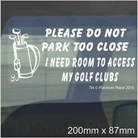 I Need Room To Access My Golf Clubs-Car Window Sticker-Fun Sign,Bag,Iron,Wood