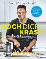 KOCH DICH KRASS! Einfach kochen schnell abnehmen Daniel Aminati 100 Rezepte Buch