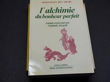 L'alchimie Du Bonheur Parfait - Traité D'alchimie Spirituelle Ibn 'arabî