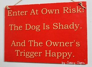 Beware of the Dog Trigger Happy Sign - Man Cave Shed Sign Naughty Warning Pet