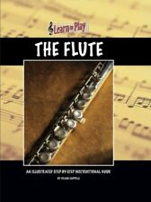 Learn to Play the Flute  An Illustrated Step-by-step Instructional Gu