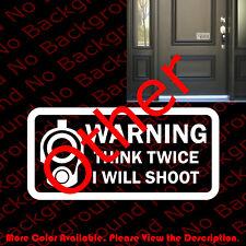 WARNING THINK TWICE I WILL SHOOT Window Vinyl Decal Home Door Security FA047