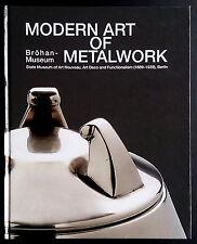 Modern Art of METALWORK Brohan Museum Art Nouveau Deco Functionalism Bauhaus NEW