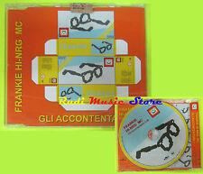 CD Singolo FRANKIE HI-NRG MC Gli accontentabili 2004 PROMO no lp mc dvd (S13)
