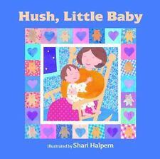 Hush, Little Baby by Shari Halpern (2015, Board Book)