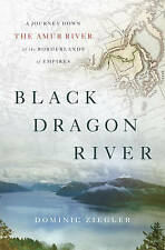 Black Dragon River, Dominic Ziegler, New Book