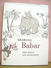 Drawing Babar Early Drafts and Watercolors by Christine Nelson 2008 HB/DJ First