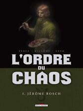 BD DELCOURT / EO / L'ORDRE DU CHAOS / TOME 1 - JEROME BOSCH--PEREZ/RICAUME/GETO