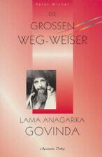 Michel, Peter Die grossen Weg-Weiser. Lama Anagarika Govinda