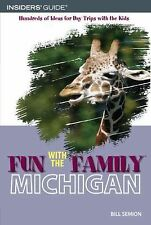 Fun with the Family Michigan, 6th: Hundreds of Ideas for Day Trips with the Kids