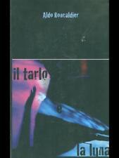 IL TARLO E LA LUNA  ALDO RONCALIER  2008