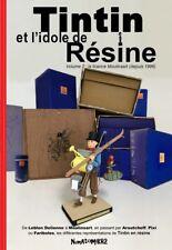 ••• Tintin & l'idole de Résine Vol.2 • Toutes les Réf MOULINSART • Tirage Limité