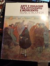 Arte e immagine tra Ottocento e Novecento Pesaro e provincia 1980
