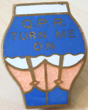 QUEENS PARK RANGERS TURN ME ON Rare vintage badge Maker P&G SPORTS 25mm x 31mm