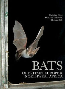 Bats of Britain, Europe and Northwest Africa by Christian Dietz