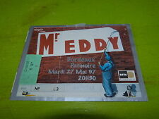 EDDY MITCHELL - MR EDDY !!1997!!! TICKET CONCERT!!!!TICKET STUB !!!!!!!!!!!