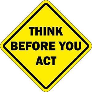 Sticker decal car helmet door bumper think before act warning fun