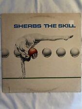 "SHERBS-The Skill- 12"" Vinyl Record LP - EX"