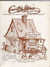 SCARCE 1st Ed Country Stores of East Texas - NE Texas Writers Org 1990 160 pgs