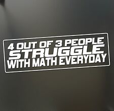 4 out of 3 people struggle math sticker Funny JDM race car truck window decal