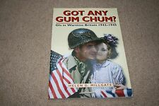 GOT ANY GUM CHUM GIs IN WARTIME BRITAIN 1942-1945