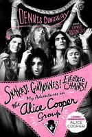 Snakes! Guillotines! Electric Chairs! : My Adventures in the Alice Cooper Gro...