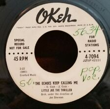 "Little Joe The Thriller Okeh 4-7094 ""THE ECHOES KEEP CALLING ME""  MAKE OFFER!"