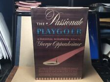 The Passionate Playgoer: A Personal Scrapbook Edited By George Oppenheimer 1958